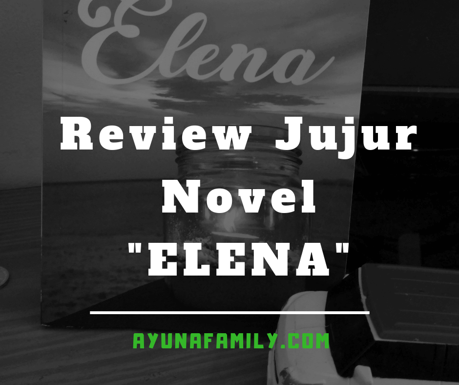 REVIEW JUJUR NOVEL ELENA
