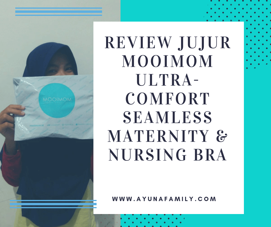 REVIEW JUJUR MOOIMOM ULTRA-COMFORT SEAMLESS MATERNITY & NURSING BRA