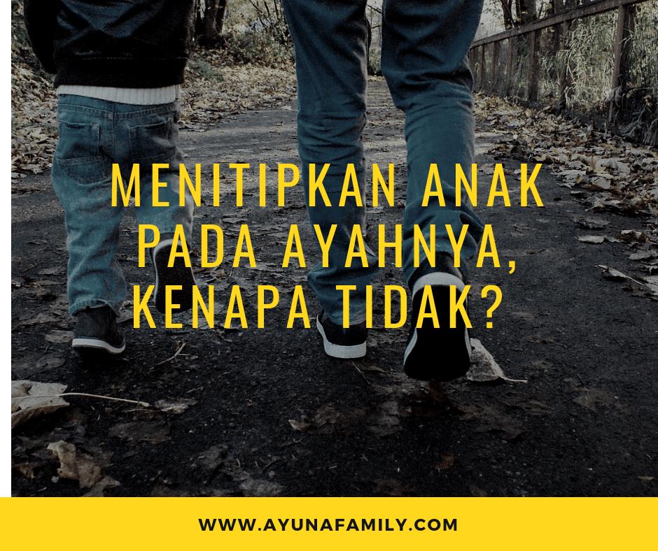 menitipkan anak - ayunafamily.com