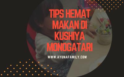 TIPS HEMAT MAKAN DI KUSHIYA MONOGATARI