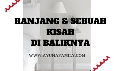 RANJANG & SEBUAH KISAH DI BALIKNYA