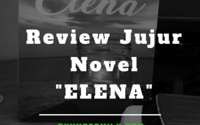 REVIEW JUJUR NOVEL ELENA