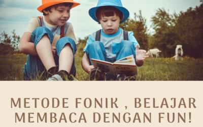 METODE FONIK , BELAJAR MEMBACA DENGAN FUN!