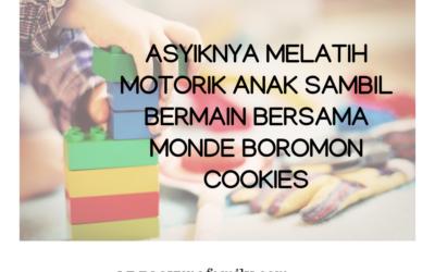 ASYIKNYA MELATIH MOTORIK ANAK SAMBIL BERMAIN BERSAMA MONDE BOROMON COOKIES