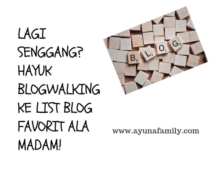 BLOGWALKING - AYUNAFAMILY.COM