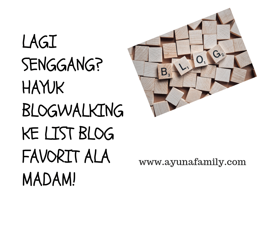 BLOGWALKING - AYUNAFAMILY.COM