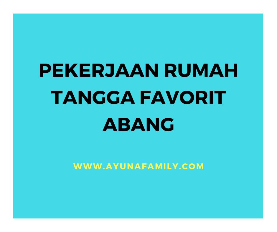 pekerjaan rumah tangga- ayunafamily.com