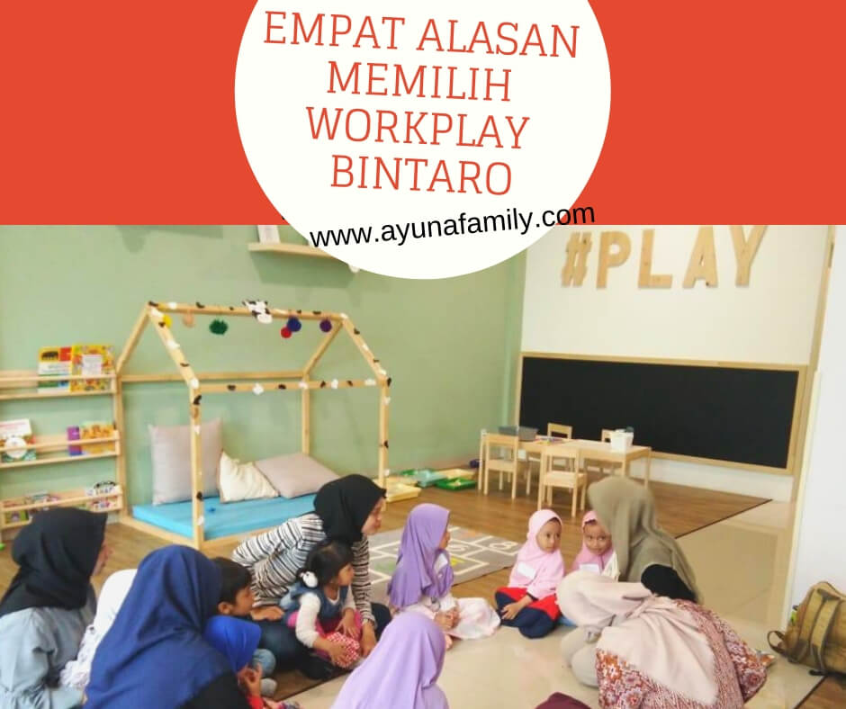 workplay bintaro - ayunafamily.com