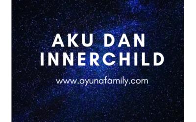 AKU & INNERCHILD PART 1