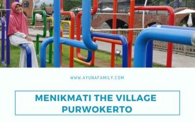 MENIKMATI THE VILLAGE PURWOKERTO