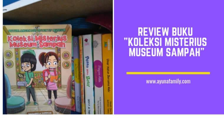 """REVIEW BUKU """"KOLEKSI MISTERIUS MUSEUM SAMPAH"""""""