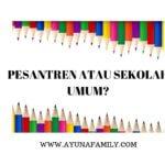 pesantren atau sekolah umum? - ayunafamily.com