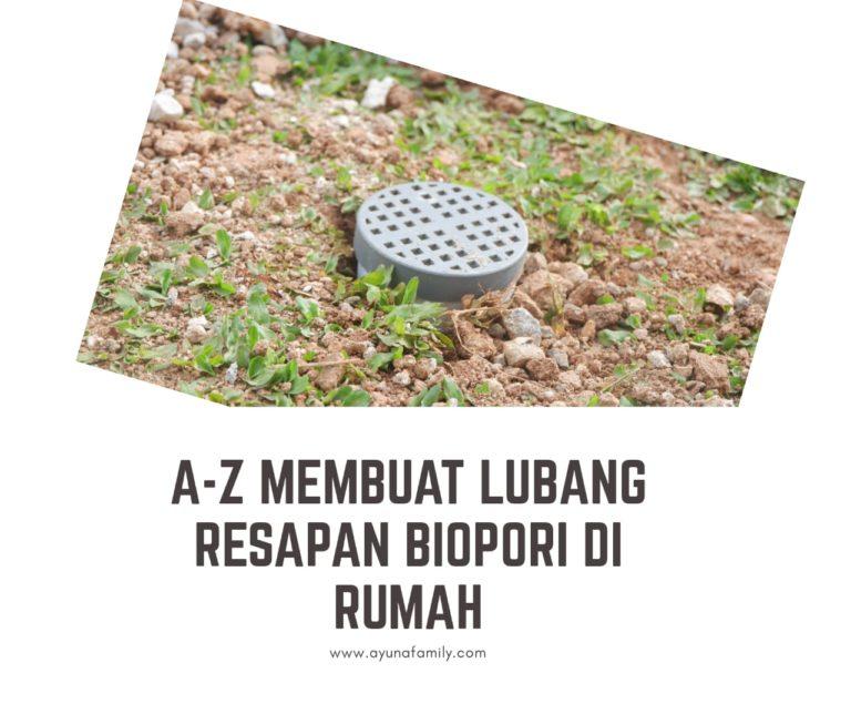 Tutorial membuat biopori di rumah - ayunafamily.com