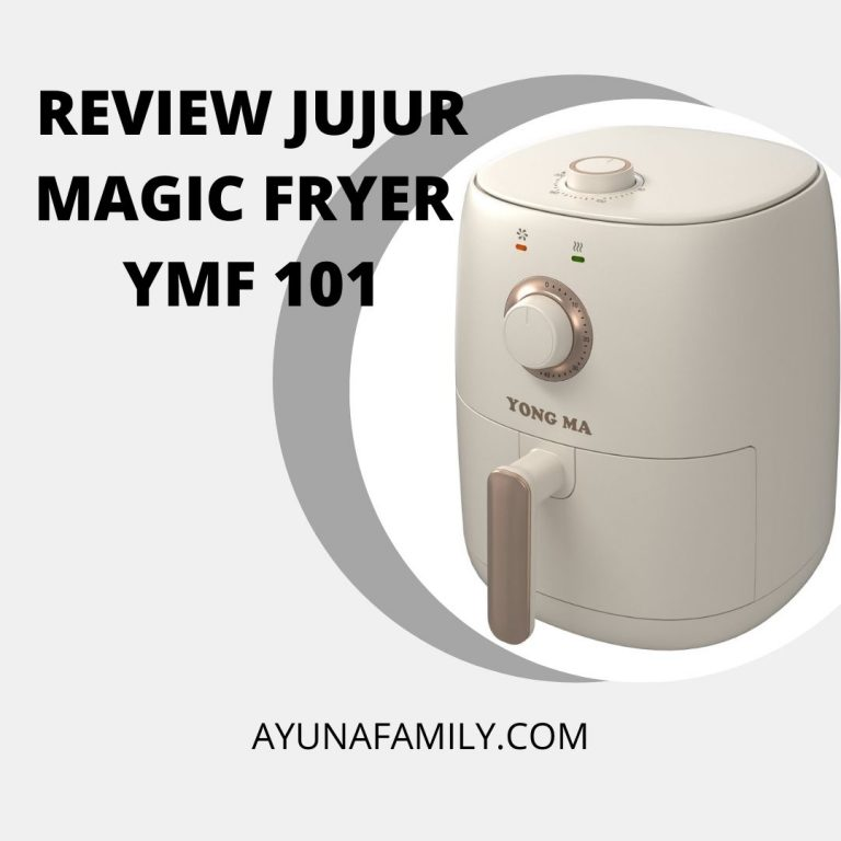 REVIEW JUJUR MAGIC FRYER YMF 101