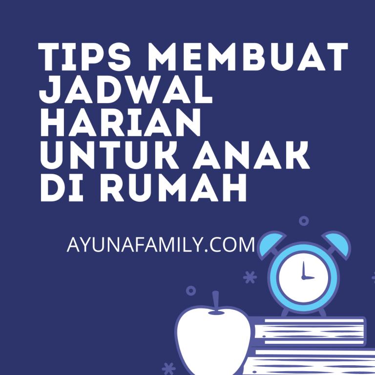 TIPS MEMBUAT JADWAL HARIAN UNTUK ANAK DI RUMAH
